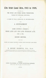 The Irish Land Acts, 1903 to 1909 (supplement to second edition) - Being a Supplement to Lord Justice Cherry's Irish Land Law and Land Purchase Acts 1860 to 1901 (2nd edition)