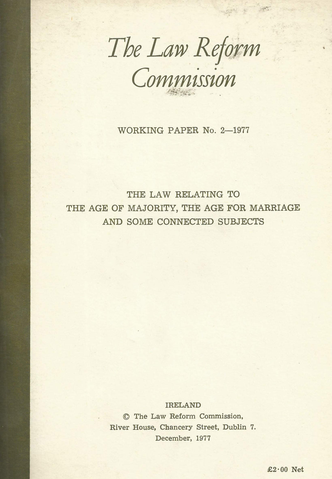 The Law Relating to the Age of Majority, the Age for Marriage and Some Connected Subjects - The Law Reform Commission (Ireland)/An Coimisiún um Athchóiriú an Dlí Working Paper No. 2 - 1977