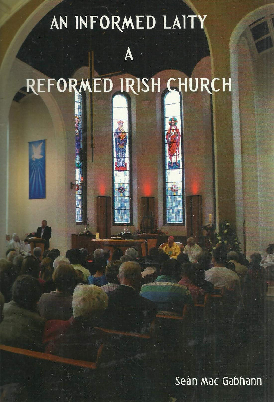 An Informed Laity: A Reformed Irish Church
