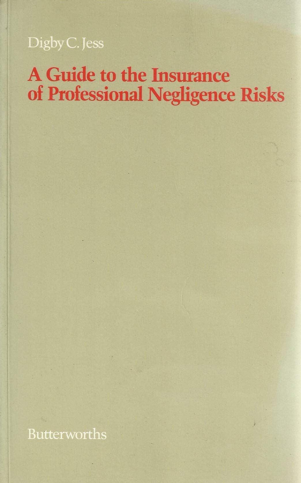 Guide to the Insurance of Professional Negligence Risks
