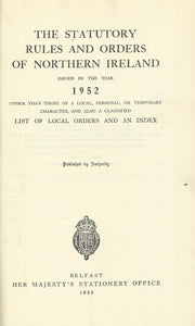 Northern Ireland Statutory Rules and Orders, 1952 - The Statutory Rules and Orders of Northern Ireland