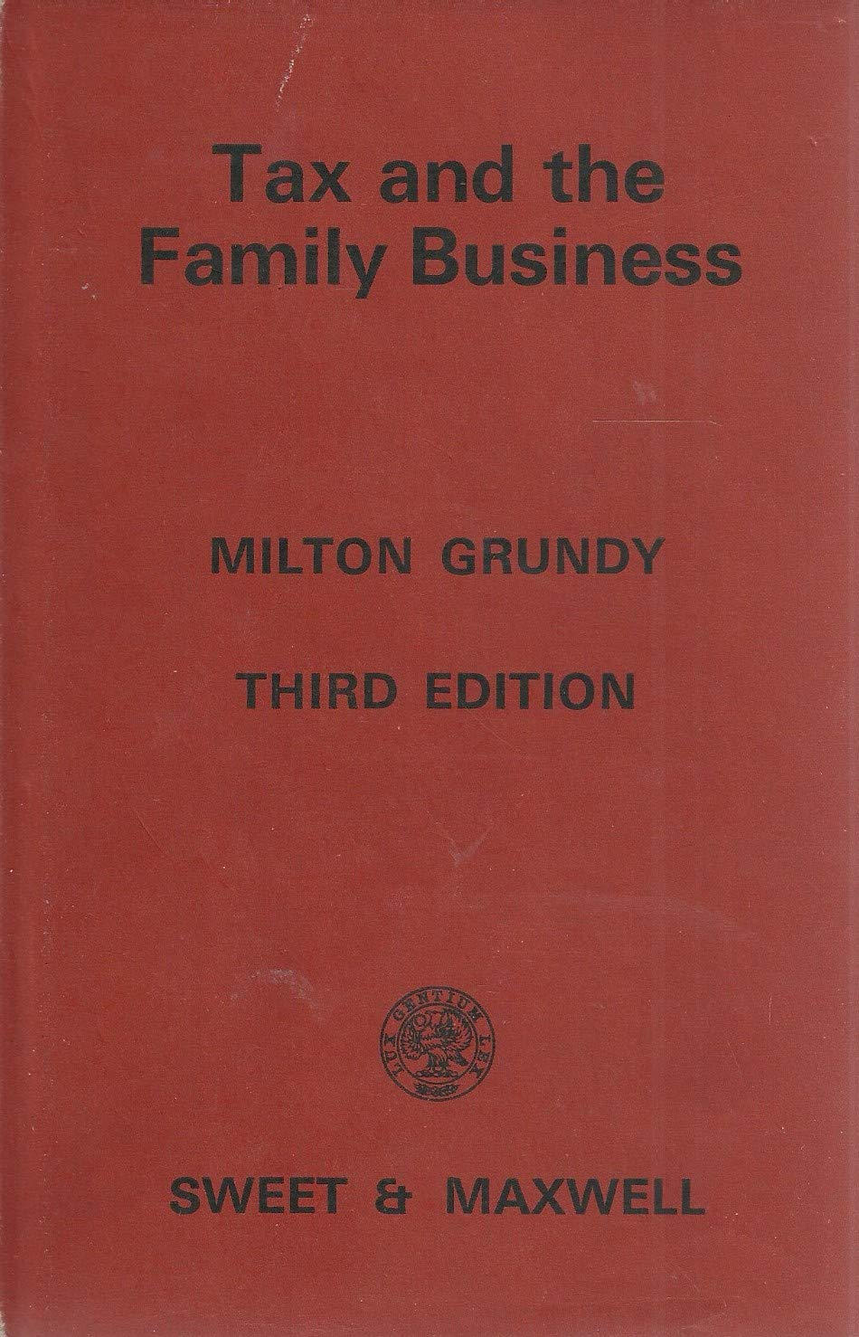 Tax problems of the family company. Tax and the family business. 3rd ed