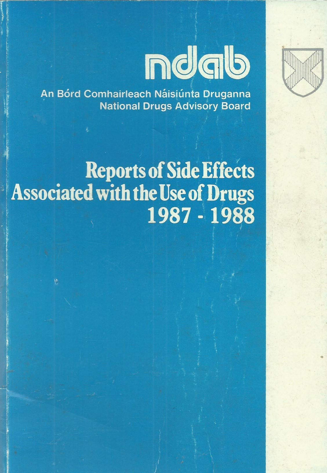 Reports of Side Effects Associated with the Use of Drugs, 1978-1988