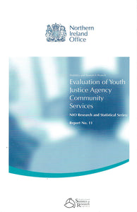 Evaluation of Youth Justice Agency Community Services (Northern Ireland Office research & statistical series)