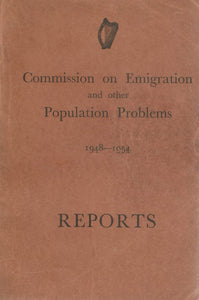 Commission on Emigration and other Population Problems, 1948-1954. Reports