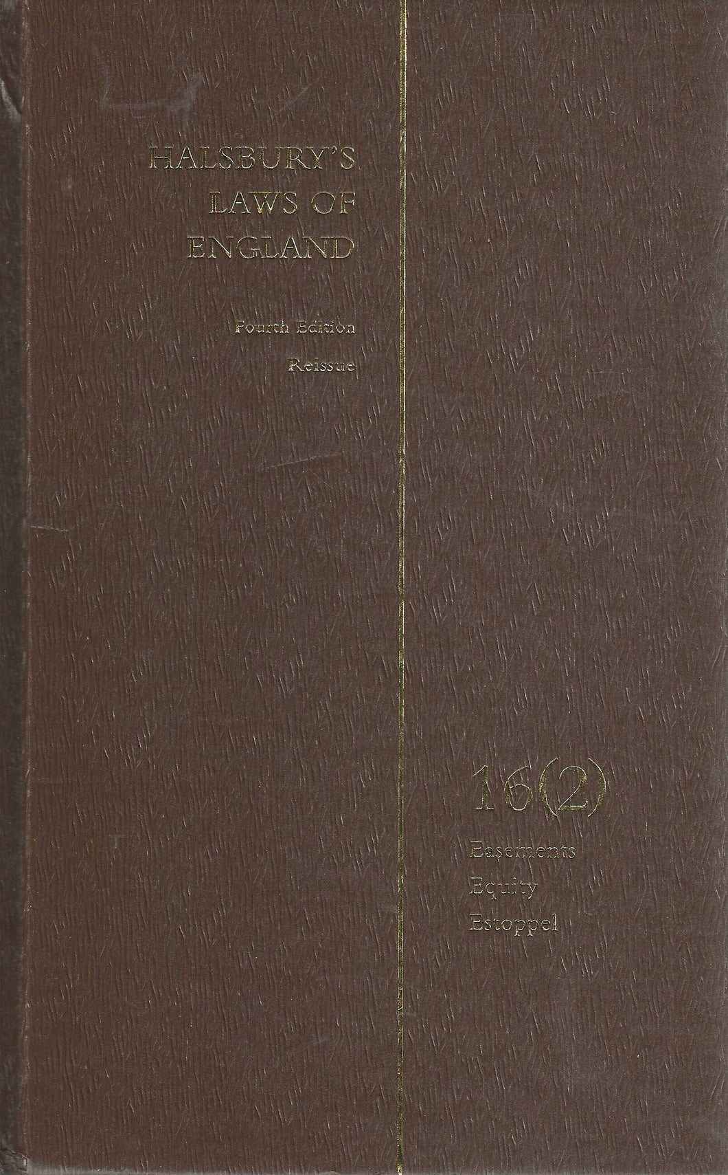 Halsbury's Laws of England - Fourth Edition Reissue 16(2): Easements, Equity, Estoppel