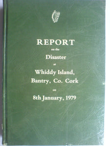 Report on the Disaster at Whiddy Island Bantry Co Cork on 8th January 1979
