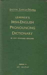 Learner's Irish-English pronouncing dictionary in new standard spelling