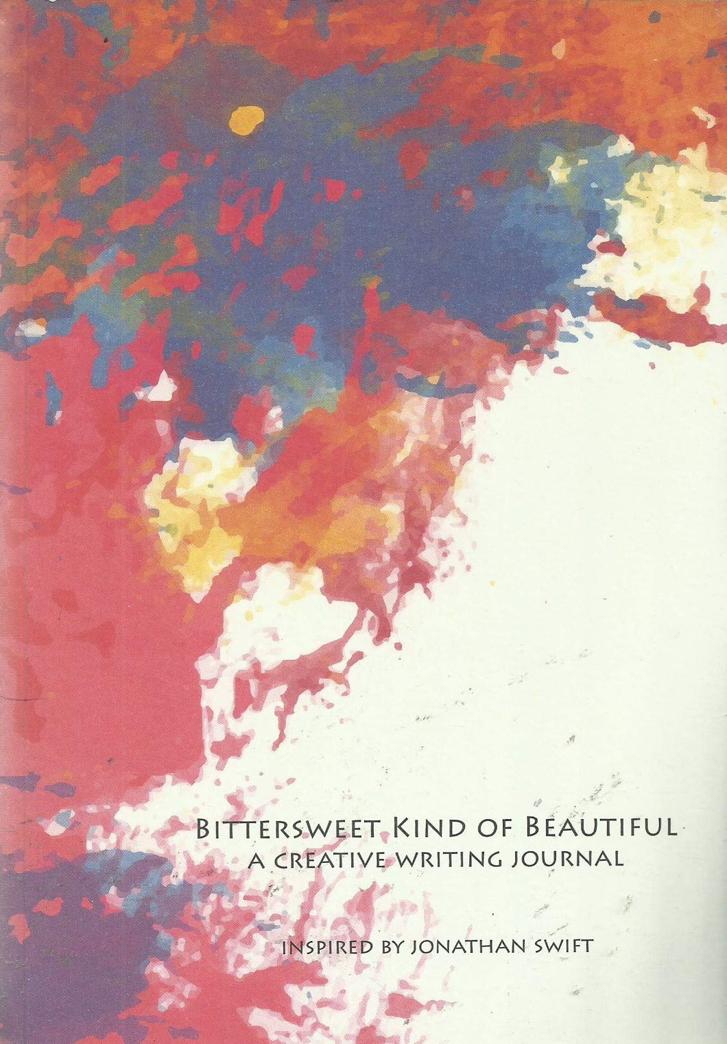 Bittersweet Kind of Beautiful: A Creative Writing Journal - Inspired by Jonathan Swift