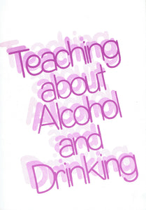 Teaching About Alcohol and Drinking