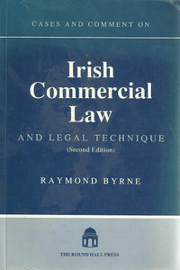 Cases and Comment on Irish Commercial Law and Legal Technique (Second Edition)