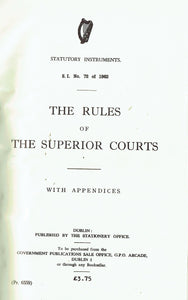 The Rules of the Superior Courts, with Appendices - S.I. No. 72 of 1962