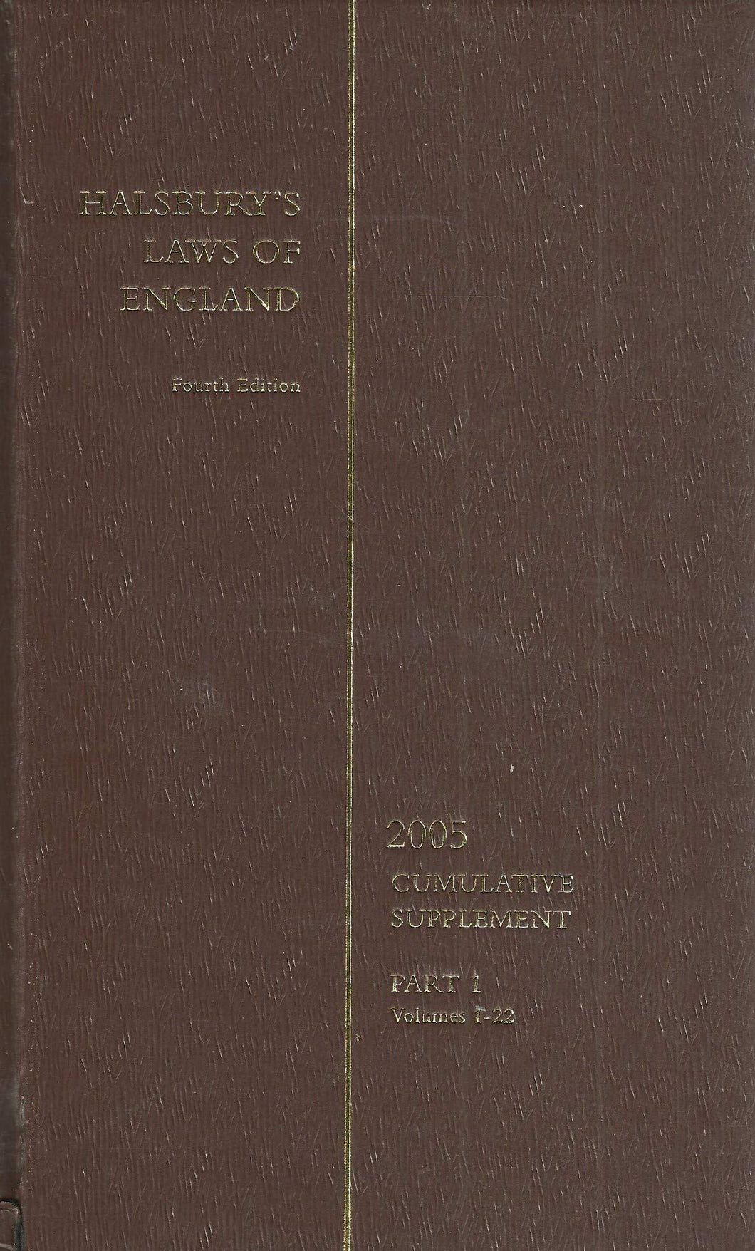 Halsbury's Laws of England - Fourth Edition, 2005 Cumulative Supplement - Part 1, Volume 1-22