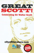 Load image into Gallery viewer, Great Scott! Celbrating Sir Walter Scott - Edinburgh City of Literature