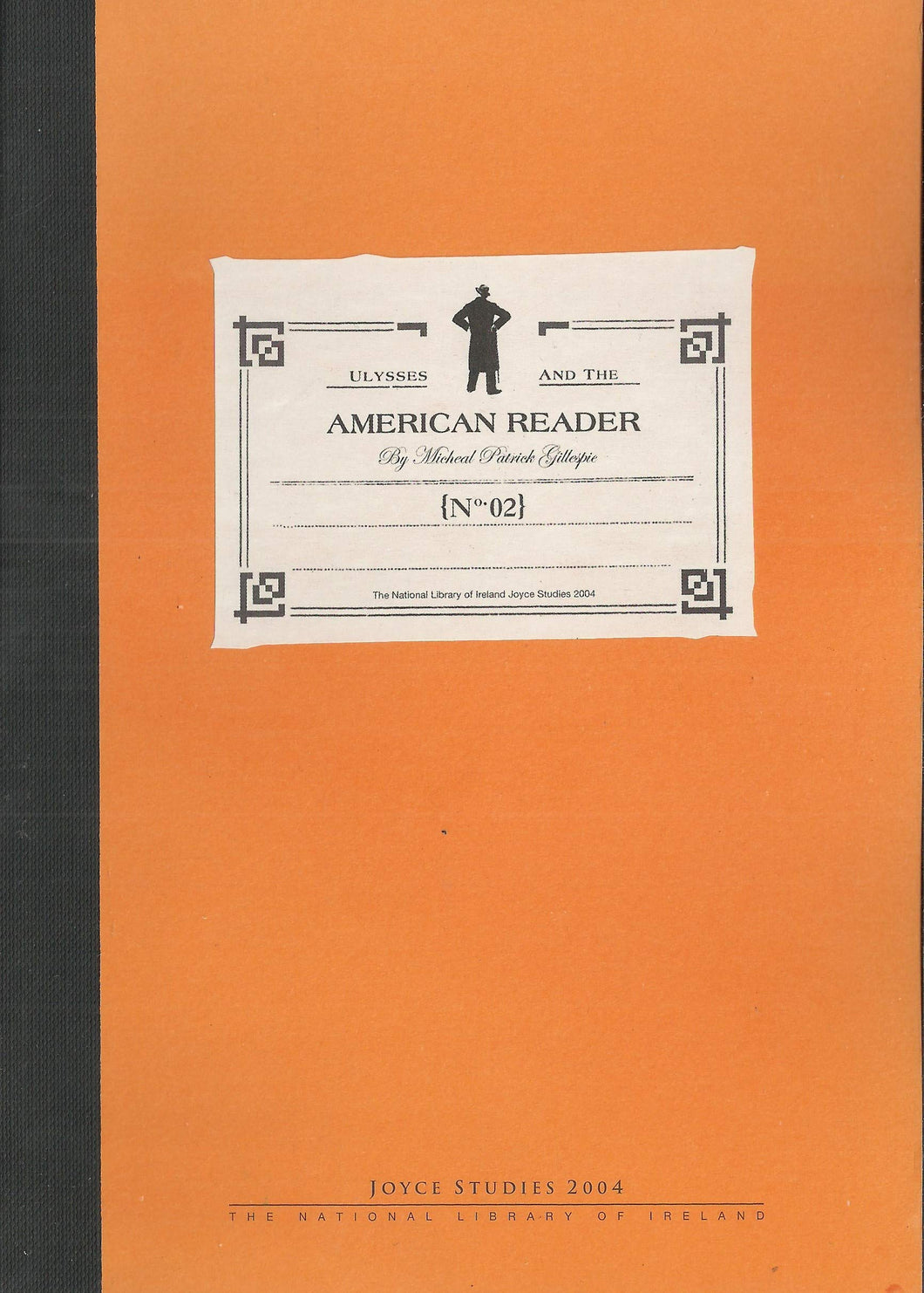 Ulysses and the American Reader - The National Library of Ireland Joyce Studies 2004
