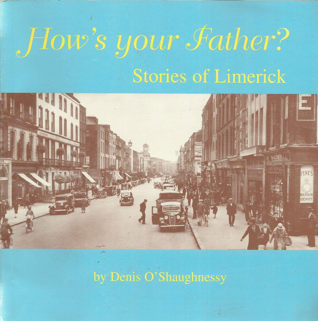 How's your Father? Stories of Limerick