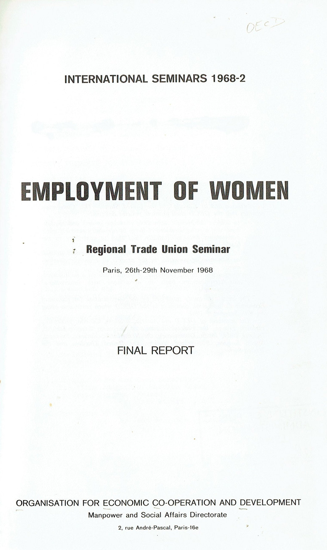 Employment of Women: Regional Trade Union Seminar, Paris, 26th-29th November 1968 - Final Report - International Seminars 1968-2