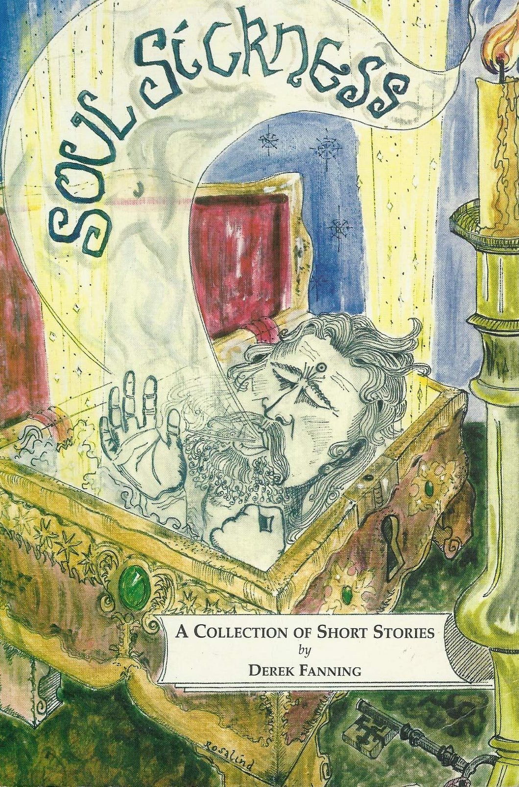 Soul Sickness: A Collection of Short Stories by Derek Fanning