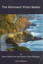 Load image into Gallery viewer, The Reluctant Violin Maker - And Other Tales from the Pacific Coast Highway