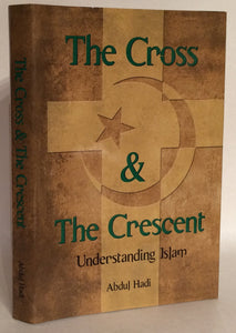 The Cross and the Crescent: Understanding Islam