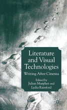 Load image into Gallery viewer, Literature and Visual Technologies: Writing After Cinema