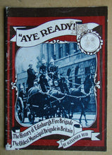"Load image into Gallery viewer, ""Aye Ready!"": History of the Edinburgh Fire Brigade, the Oldest Municipal Brigade in Britain"