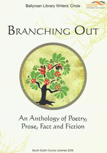 Branching Out: An Anthology of Poetry, Prose, Fact and Fiction