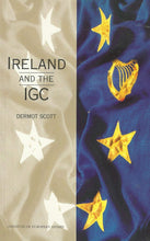 Load image into Gallery viewer, Ireland & the Igc (Implications for Ireland series)
