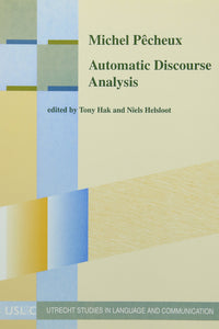 Michel Pecheux: Automatic Discourse Analysis: With contributions of Simone Bonnafous, Francoise Gadet, Paul Henry, Alain Lecomte, Jacqueline Leon, ... Studies in Language and Communication)
