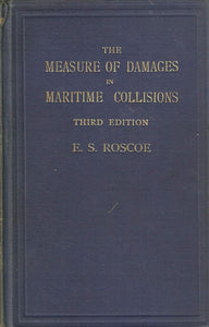 The Measure of Damages in Actions of Maritime Collisions - Third Edition (3rd Edition)