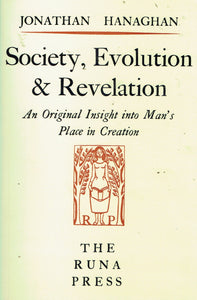 Society, Evolution and Revelation: An Original Insight into Man's Place in Creation