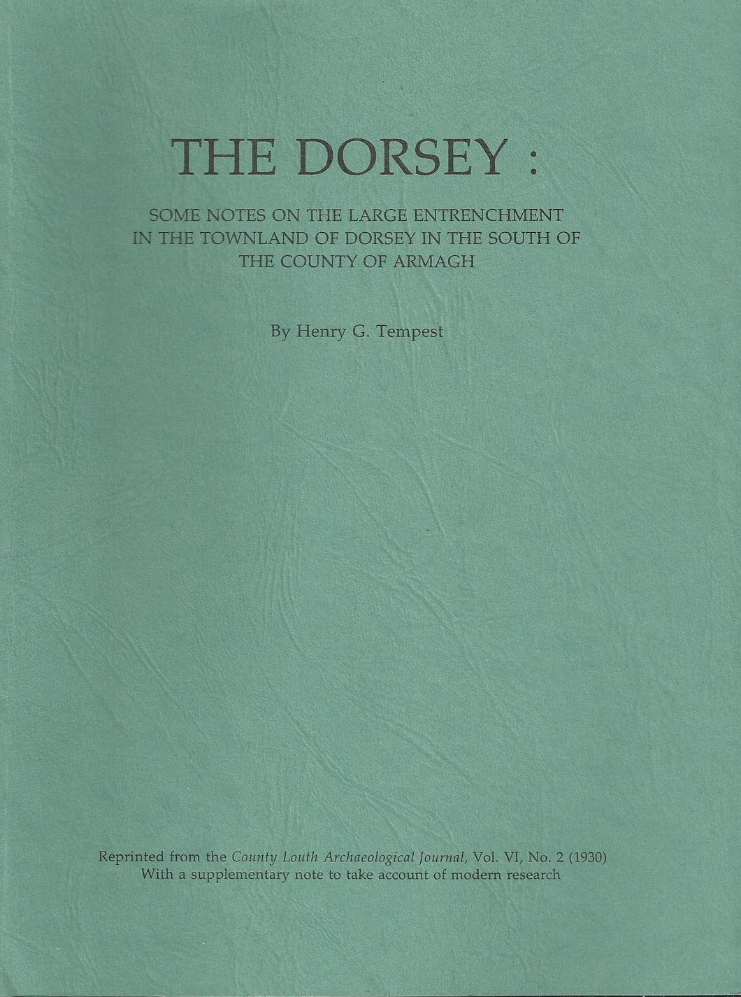 The Dorsey: Some Notes on the Large Entrenchment in the Townland of Dorsey in the South of the County of Armagh