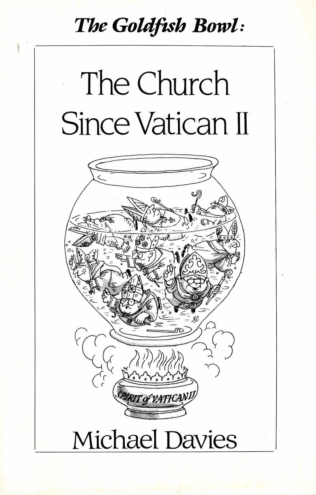 The Goldfish Bowl: The Church Since Vatican II