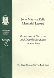 Perspectives of Corrective and Distributive Justice in Tort Law - John Kelly Memorial Lecture