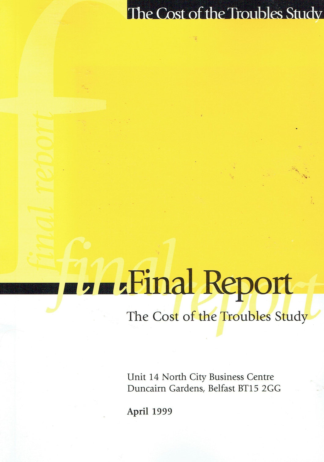 Final report: The Cost of the Troubles Study