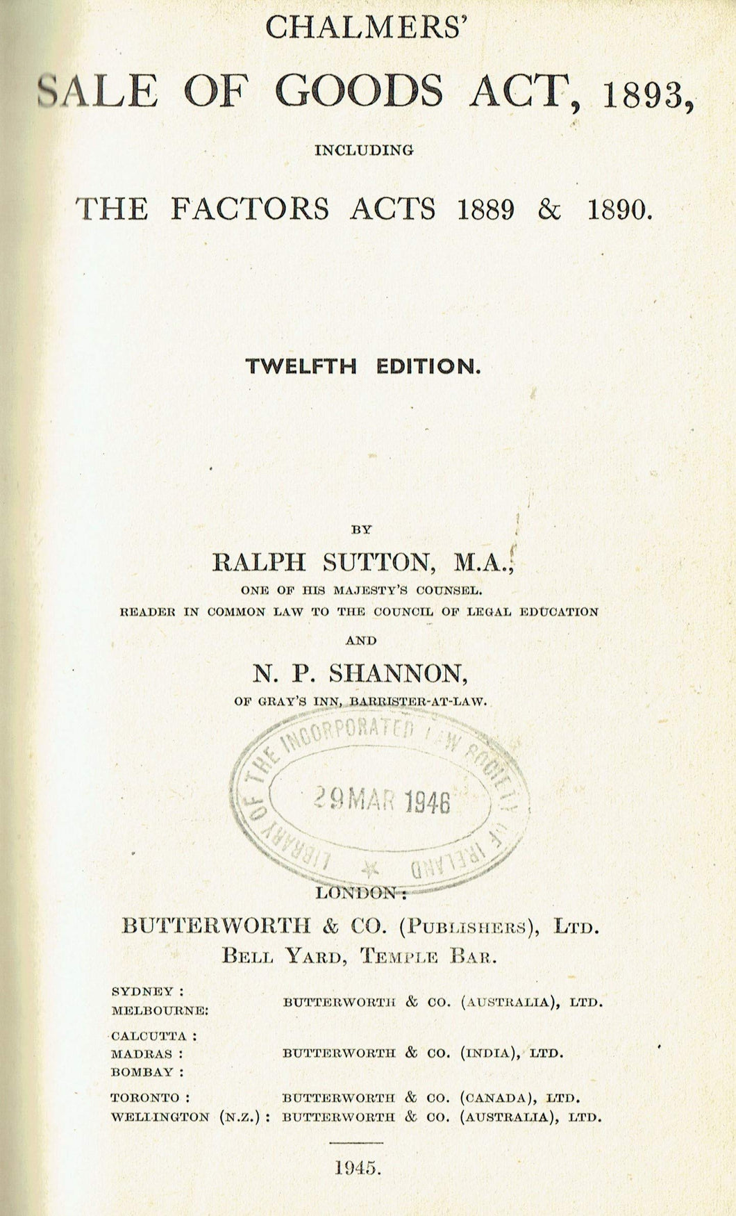 Chalmers' Sale of Goods Act, 1893, including the Factors Acts 1889 and 1980 - Twelfth Edition (12th Edition)