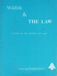 Wildlife & the Law - A Guide to the Wildlife Act 1976