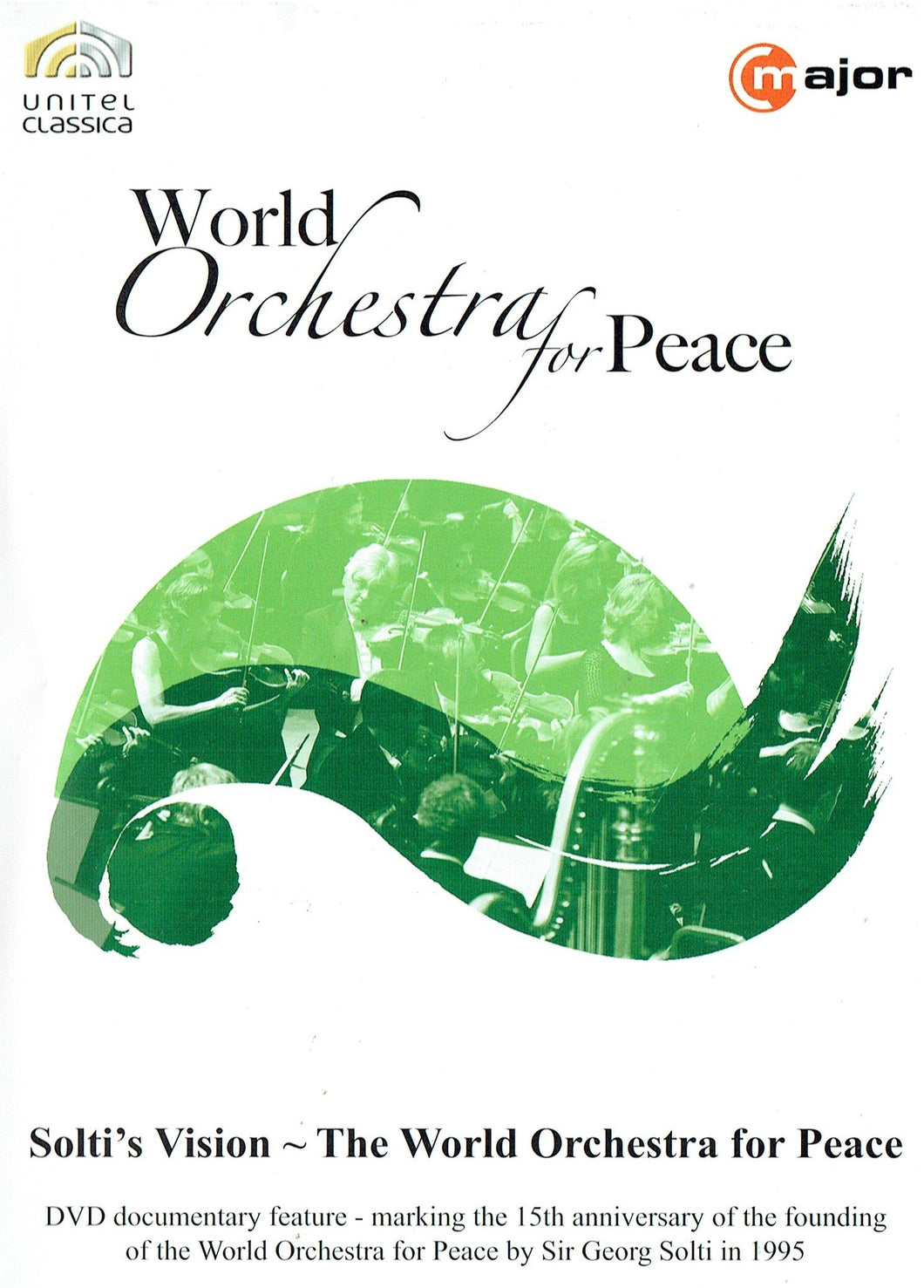 World Orchestra for Peace - 15th Anniversary Documentary 2010: Solti's Vision