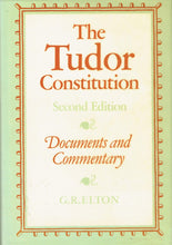 Load image into Gallery viewer, The Tudor Constitution: Documents and Commentary