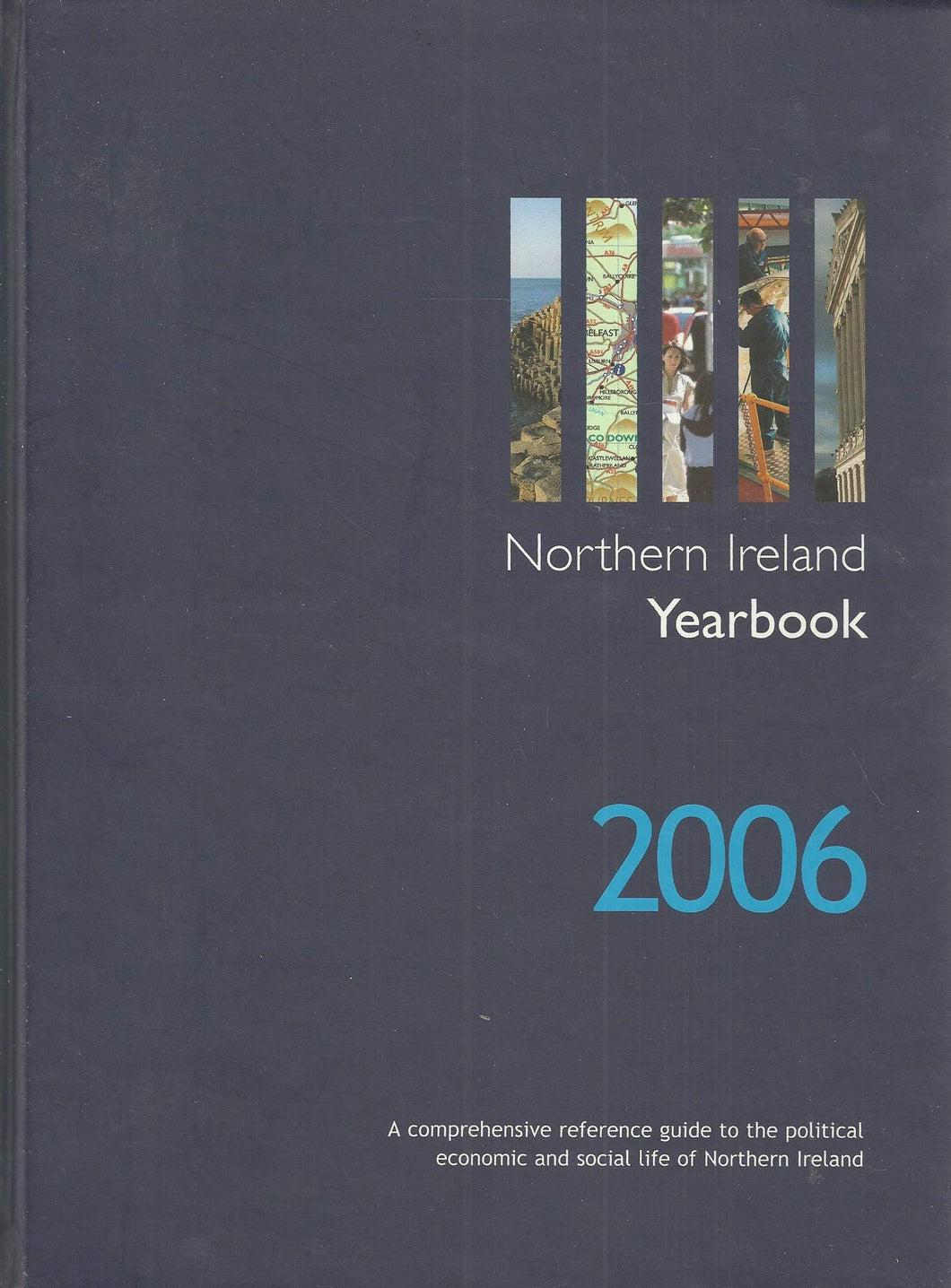 Northern Ireland Yearbook 2006: A Comprehensive Reference Guide to the Political, Economic and Social Life of Northern Ireland