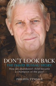 Don't Look Back: The David Bussau Story: How an abandoned child became a champion of the poor
