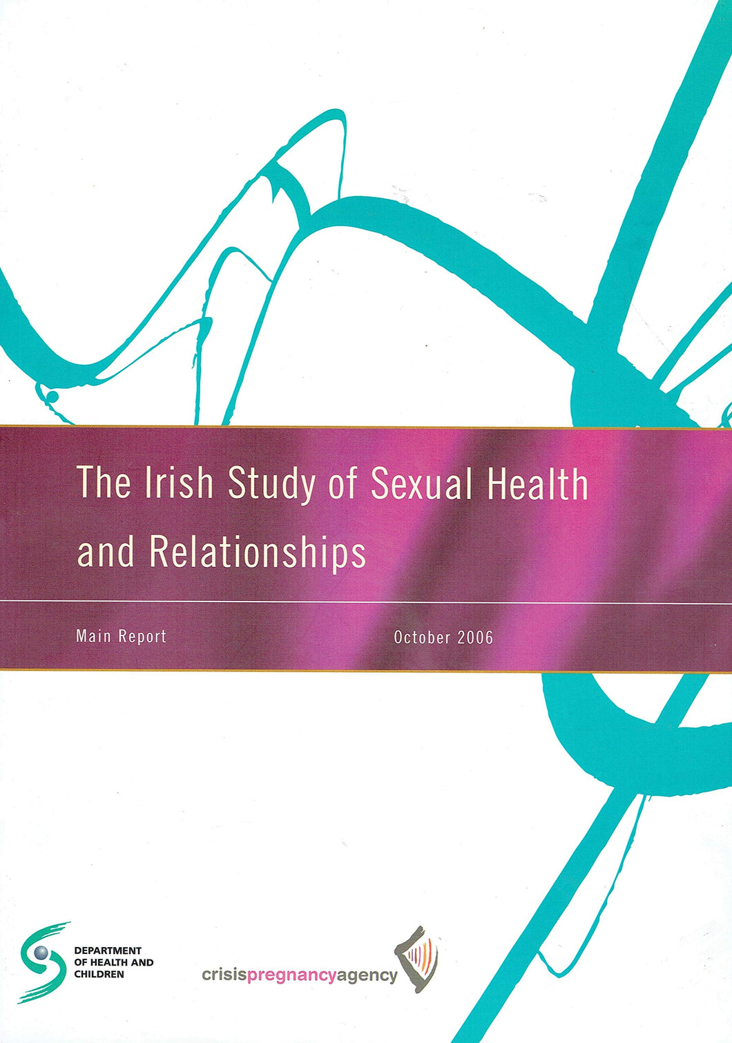 The Irish Study of Sexual Health and Relationships: Main Report, October 2006