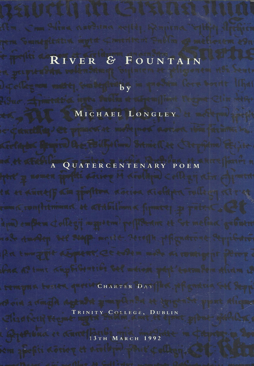 River and Fountain: A Quatercentenary Poem - Charter Day, Trinity College, Dublin, 13th March 1992