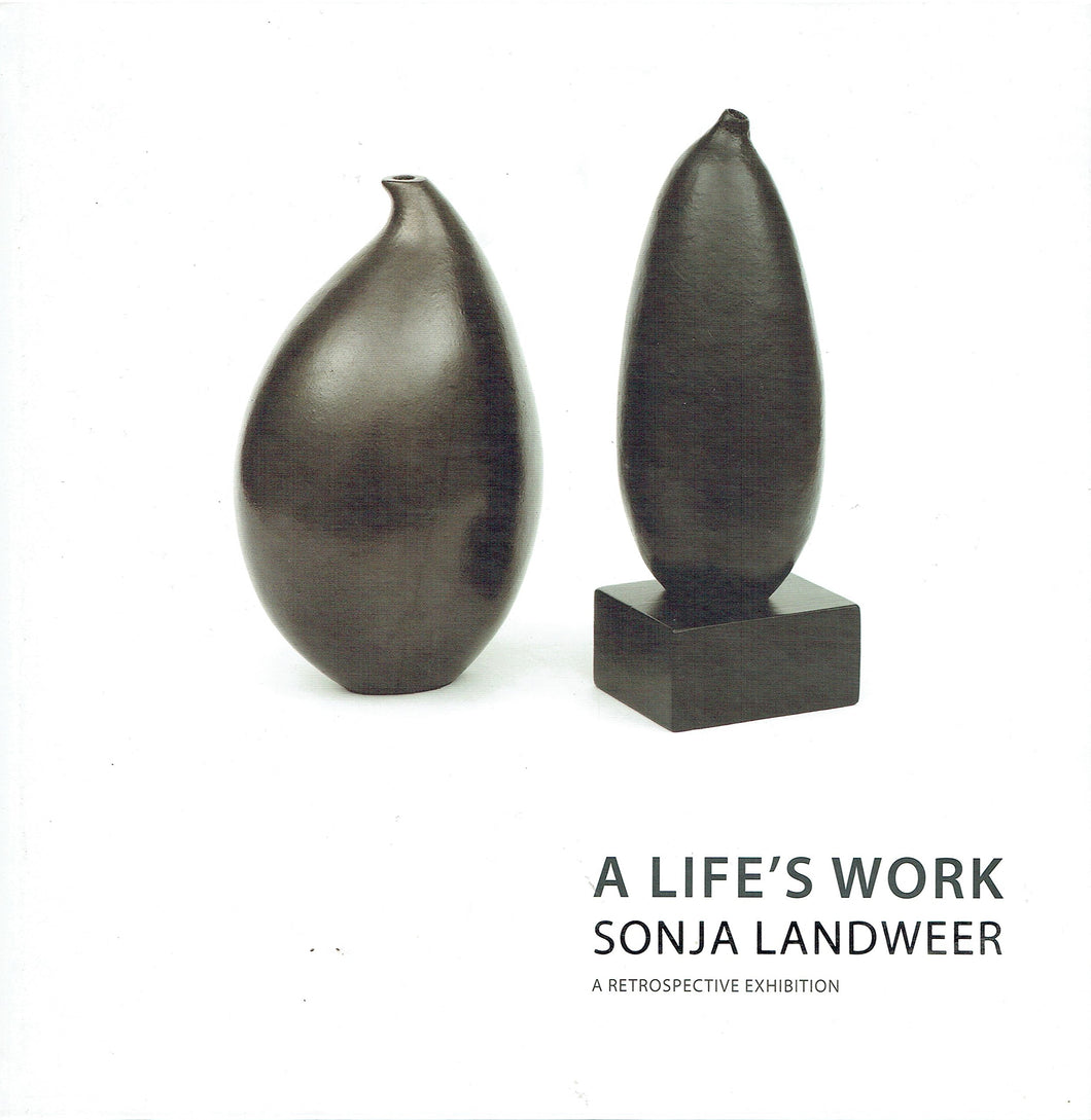 A Life's Work: Sonja Landweer - A Retrospective Exhibition