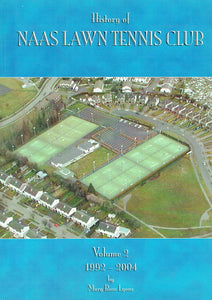 History of Naas Lawn Tennis Club, Volume 2 - 1992-2004