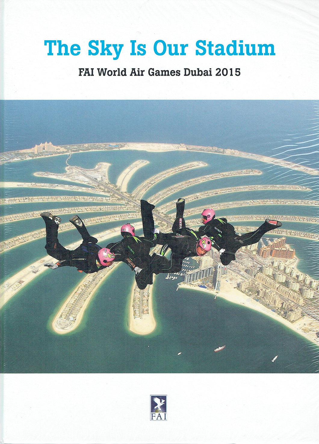 The Sky Is Our Stadium: FAI World Air Games Dubai 2015