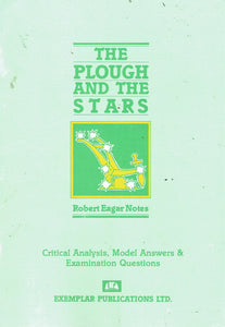 The Plough and the Stars - Robert Eagar Notes: Critical Analysis, Model Answers and Examination Questions