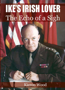 Ike's Irish Lover: The Echo of a Sigh