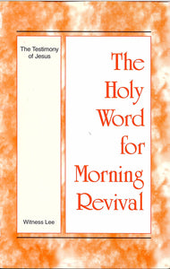 The Testimony of Jesus - The Holy Word for Morning Revival