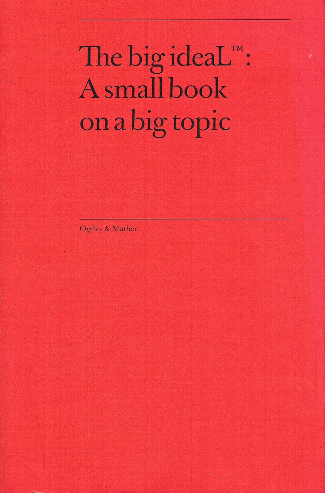 The Big IdeaL: A Small Book on a Big Topic